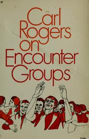 Carl Rogers on encounter groups by Rogers, Carl R.