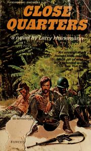 Cover of: Close quarters by Larry Heinemann