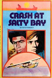 Crash at Salty Bay Pete Pomeroy and Sal Catalano