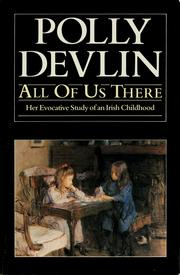 All of us there by Polly Devlin