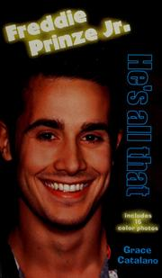 Freddie Prinze, Jr., he&#39;s all that by Grace Catalano