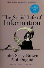 Cover of: The social life of information by John Seely Brown