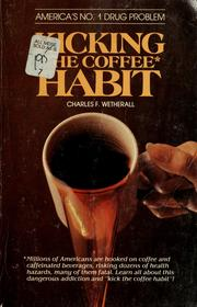 Kicking the coffee habit by Charles F. Wetherall