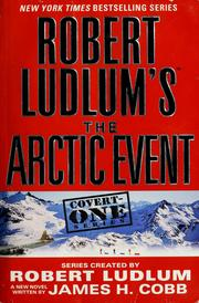 Robert Ludlum&#39;s The arctic event by James H. Cobb