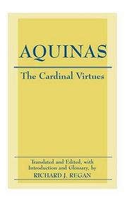 Cover of: The Cardinal Virtues by Thomas Aquinas, Richard J. Regan