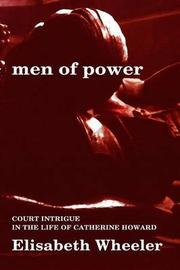 Men of Power by Elisabeth Wheeler