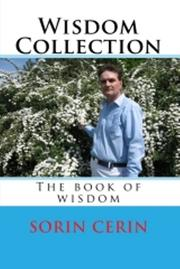 Wisdom Collection - the book of wisdom by Sorin Cerin