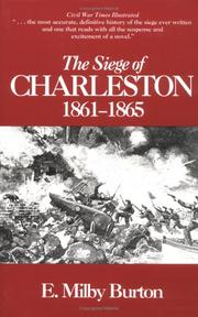 The siege of Charleston, 1861-1865 by E. Milby Burton