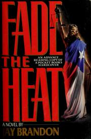 Fade the heat by Jay Brandon