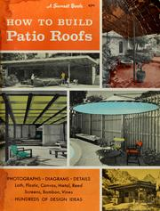 Cover of: How to build patio roofs by Sunset Books