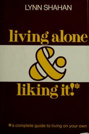 Living Alone and Liking It by Lynn Shahan