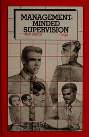 Management-minded supervision by Boyd, Bradford B.
