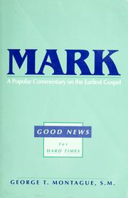 Cover of: Mark, good news for hard times by George T. Montague