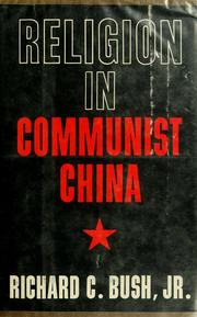 Religion in Communist China by Richard Clarence Bush