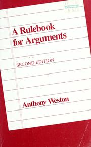 Cover of: A rulebook for arguments by Anthony Weston