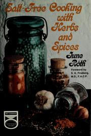 Salt-free cooking with herbs and spices by June Roth