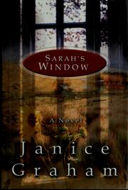 Sarah&#39;s window by Janice Graham