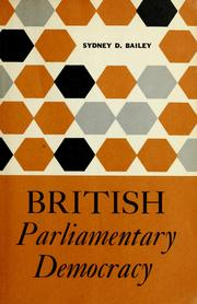 Cover of: British parliamentary democracy by Sydney Dawson Bailey