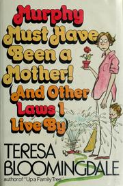 Cover of: Murphy must have been a mother! | Teresa Bloomingdale