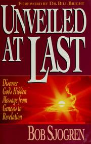 Cover of: Unveiled at last by Bob Sjogren