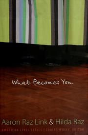 What Becomes You (American Lives) by Hilda Raz