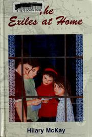 The exiles at home by Hilary McKay