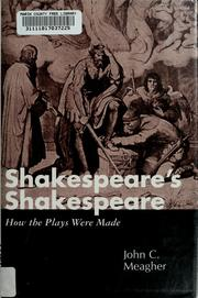 Shakespeare's Shakespeare by John C. Meagher