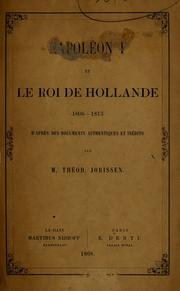 Napolon I et le roi de Hollande, 1806-1813 by Theodoor Jorissen