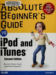 Absolute beginner's guide to iPod & iTunes by Brad Miser