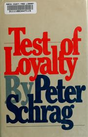 Test of loyalty: Daniel Ellsberg and the rituals of secret government by Peter Schrag