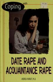 Coping with date rape & acquaintance rape by Andrea Parrot