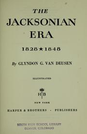 Cover of: The Jacksonian era, 1828-1848 by Glyndon G. Van Deusen
