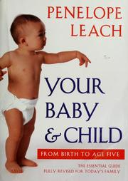 Your baby &amp; child by Penelope Leach