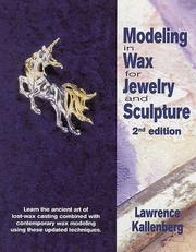 Modeling in wax for jewelry and sculpture by Lawrence Kallenberg