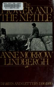 The flower and the nettle by Anne Morrow Lindbergh
