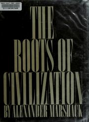 The roots of civilization by Alexander Marshack