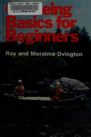 Canoeing basics for beginners by Ray Ovington