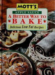 Cover of: Mott's apple sauce a better way to bake by