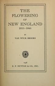 The flowering of New England, 1815-1865 by Van Wyck Brooks