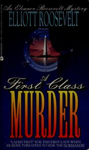 Cover of: A first class murder by Elliott Roosevelt
