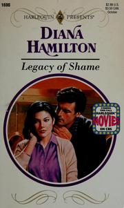 Cover of: Legacy Of Shame by Diana Hamilton