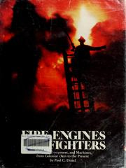 Fire engines, fire fighters by Paul C. Ditzel