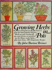Cover of: Growing herbs in pots by John Burton Brimer