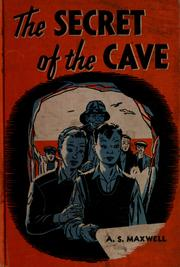 Cover of: The secret of the cave by Arthur Stanley Maxwell