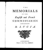 The Memorials of the English and French commissaries concerning St. Lucia by Commissioners for Adjusting the Boundaries for the British and French Possessions in America