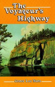 The voyageur's highway by Grace Lee Nute