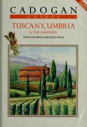 Tuscany, Umbria & the Marches by Dana Facaros
