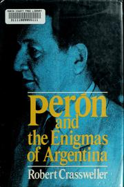 Peron and the enigmas of Argentina by Robert D Crassweller
