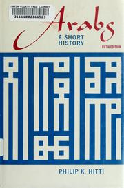 Cover of: The Arabs, a short history by Philip Khuri Hitti