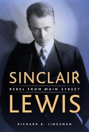 Sinclair Lewis by Richard R. Lingeman